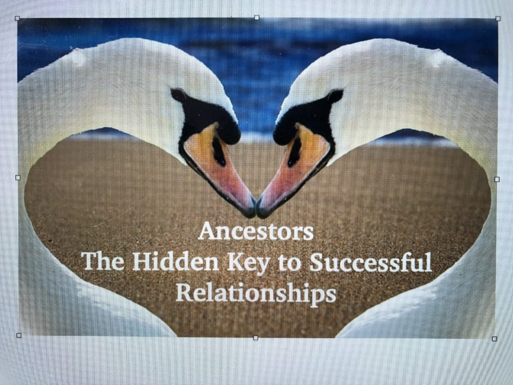 Ancestors: The Hidden Key to Successful Relationships